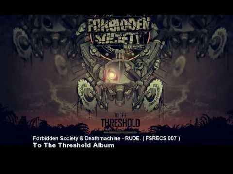 Forbidden Society & Deathmachine - RUDE  [ FSRECS 007 ]