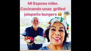 🔴Mi Esposo Mike cocinando  Grilled Jalapeños Burgers 🍔