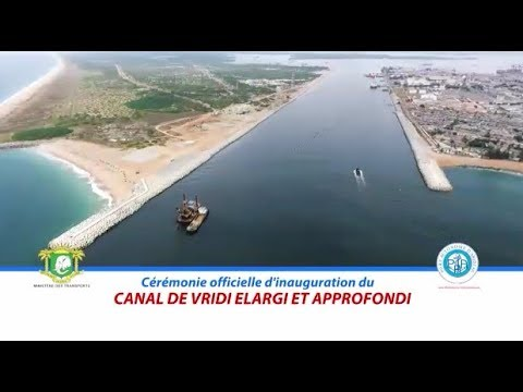 CEREMONIE OFFICIELLE D'INAUGURATION DU CANAL DE VRIDI ELARGI ET APPROFONDI, LE JEUDI 21 FEVRIER 2019 A 9H SUR LA BERGE OUEST DU CANAL.