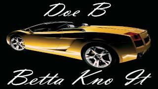 Doe B - Betta Kno It (D.O.A.T. 3) New 2014