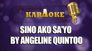 SINO AKO SA'YO   by  Angeline Quinto