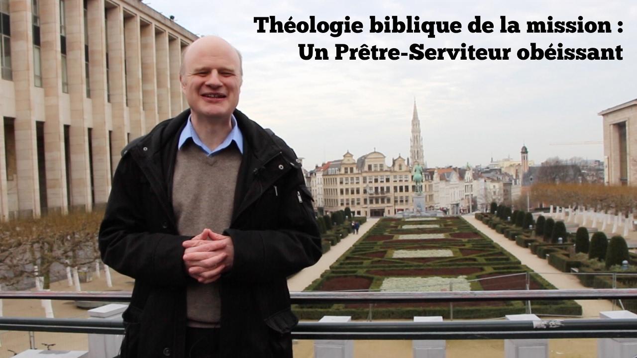 Théologie biblique de la mission 6 : Un Prêtre-Serviteur obéissant (Es 40-55)