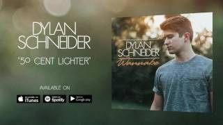 Dylan Schneider - 50 Cent Lighter (Official Audio)
