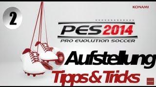 PES 2014 Tutorial | Tipps Und Tricks Zur Aufstellung | #2 [GERMAN][HD]