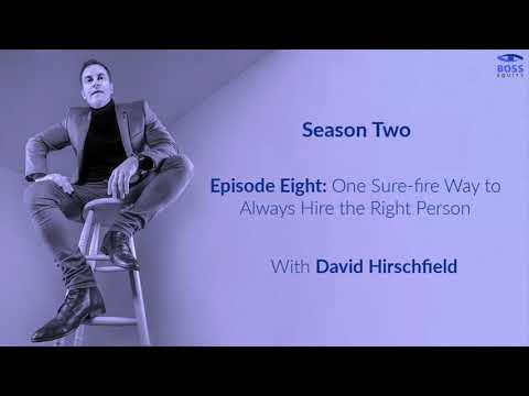 Season 2 - Episode 8: One Sure-Fire Way to Always Hire the Right Person