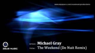 Michael Gray   The Weekend (De Nuit Remix) [Official Remix]