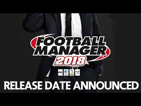 FOOTBALL MANAGER 2018 RELEASE DATE! thumbnail