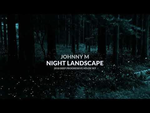 Night Landscape | 2018 Deep Progressive House Set | By
