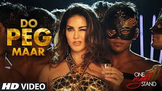 Do Peg Maar - Video Song - One Night Stand