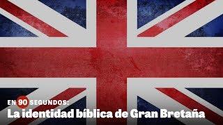 En 90 segundos: La identidad bíblica de Gran Bretaña