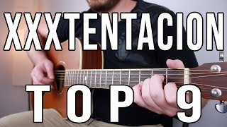 Top 9 XXXTENTACION Guitar Songs