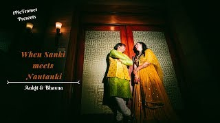 When Sanki Meets Nautanki ~Wedding Film Highlight