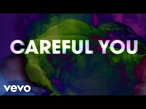 Careful You (Lyric Video)