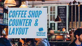 Coffee Shop Design & Layout | Starting A Coffee Shop Business #3