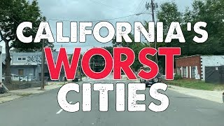 The 10 WORST CITIES in CALIFORNIA