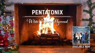[Yule Log Audio] White Winter Hymnal - Pentatonix