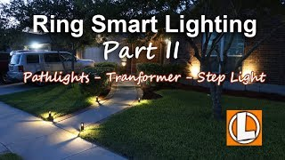 Ring Smart Lighting Review - Part 2 -  Pathlights, Transformer & Step Lights