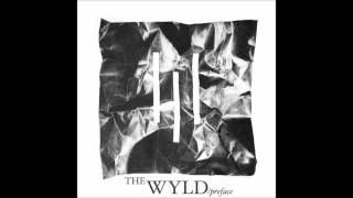 The Wyld - Change [HD]