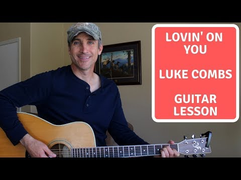How To Play Lovin' On You on Guitar - Luke Combs - Guitar Tutorial