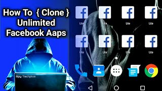 How To Clone Facebook Unlimited Apps For Multiple Accounts