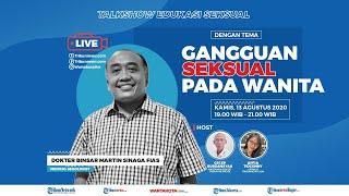 LIVE EDUKASI SEKSUAL: Gangguan Seksual pada Wanita