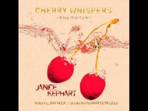 Cherry Whispers (track only) Janice Kephart feat. Jake Hook