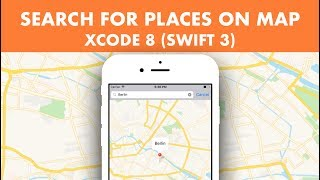How To Search For Places In MapView Using MapKit In Xcode 8 (Swift 3)