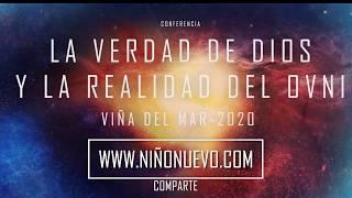 CONFERENCIA: LA VERDAD DE DIOS Y LA REALIDAD DEL OVNI - VIÑA DEL MAR 2020