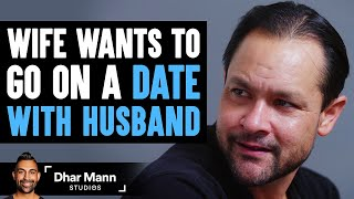 Wife Wants To Go On Date, Husband's Reaction Is So Sad | Dhar Mann