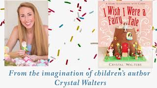 I Wish I Were A Fairy Tale By Crystal Walters | Childrens | Cakes |