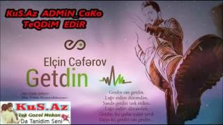 Elcin Ceferov - Getdin KuS.Az