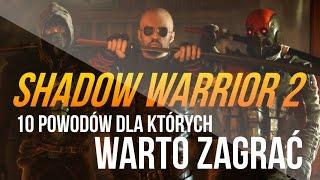 Shadow Warrior 2 - 10 powodów, dla których warto zagrać