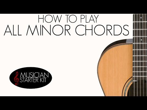 How to Play All Minor Chords
