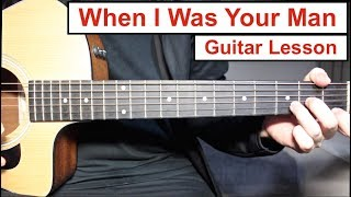 Bruno Mars   When I Was Your Man | Guitar Lesson (Tutorial) How To Play Chords + Melody