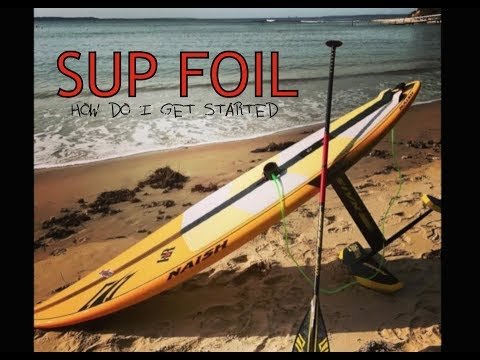 SUP Foil - How do I get started?