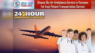 Sky Air Ambulance in Bhopal with Complete Medical Facility