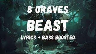 8 Graves   Beast (Lyrics + Bass Boosted)  8 Graves   Beast (Şarkı Sözleri + Bas Artırılmış)
