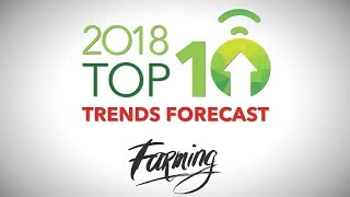 2018 Food Trends and Farming. Plant based everything & soil-less food production...