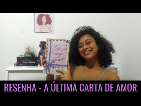 Resenha - A Última Carta De Amor | Entre Cachos & Livros