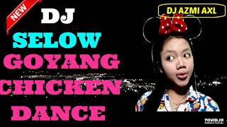 DJ SLOW GOYANG CHICKEN DANCE  TERBARU REMIX 2019 [SEPECIAL RQ Wahyu Maya Sari ]
