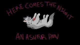 Here Comes The Night Time—An Ashfur PMV