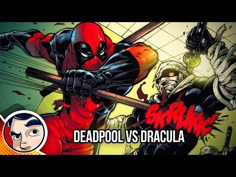 Deadpool VS Dracula… or Draculas? – Complete Story