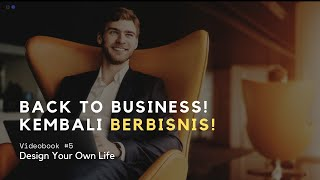 Videobook #5: Back To Business! Kembali Berbisnis!