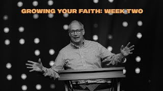 Growing Your Faith: Week Two   1.31.21