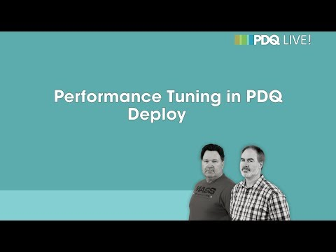 PDQ Live! : Performance Tuning in PDQ Deploy - смотреть