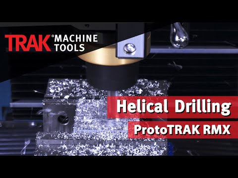 Helical Drilling with the ProtoTRAK RMX