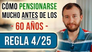 Video: La Regla 4/25 Para Pensionarse ANTES De Los 60 Años