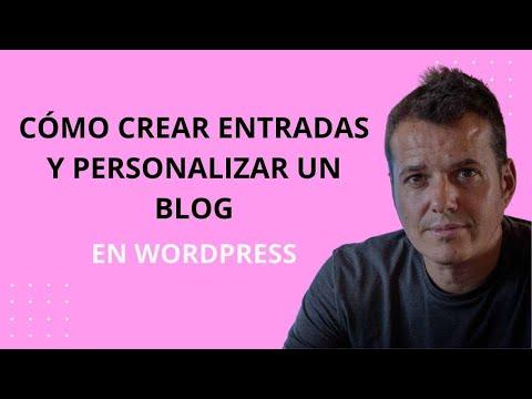 CLASE 17 - Cómo crear entradas y personalizar el blog en WordPress