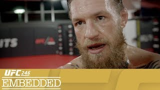 "On Episode 1 of UFC 246 Embedded, former two-division champ Conor McGregor pushes himself at UFC Performance Institute. Bantamweight Raquel Pennington and fiancee Tecia Torres prepare for ""Rocky's"" rematch with Holly Holm... for a second time. After the long drive to Las Vegas, Donald ""Cowboy"" Cerrone explores his digs then heads straight for the gym. And strawweight Claudia Gadelha arrives from a low-temperature, high-motivation training camp. UFC 246 Embedded is an all-access, behind-the-scenes video blog leading up to the return of Conor McGregor on Saturday, January 18th. Order the Pay-Per-View at ESPNPlus.com/PPV    Connect with UFC Online and on Social Website: http://www.ufc.com Follow UFC Twitter: http://www.twitter.com/ufc Facebook: http://www.facebook.com/ufc Instagram: http://www.instagram.com/ufc Snapchat: UFC Periscope: http://Periscope.tv/ufc Twitch: https://www.twitch.tv/ufc   Follow  ""The Notorious"" Conor McGregor Twitter: http://www.twitter.com/TheNotoriousMMA Facebook: https://www.facebook.com/thenotoriousmma Instagram: http://www.instagram.com/TheNotoriousMMA   Follow Donald ""Cowboy"" Cerrone Twitter: https://twitter.com/Cowboycerrone Instagram: http://instagram.com/cowboycerrone Facebook: https://www.facebook.com/DonaldCowboyCerrone   Follow Holly ""The Preacher's Daughter"" Holm Twitter https://twitter.com/HollyHolm Facebook https://www.facebook.com/HollyHolmUFCBantamweightChampion/?fref=ts Instagram https://www.instagram.com/hollyholm/?hl=en   Follow Raquel ""Rocky"" Pennington Twitter https://twitter.com/RockyPMMA Instagram https://www.instagram.com/raquel_pennington Facebook https://www.facebook.com/Raquel-Rocky-Pennington-189720294409605   Follow Anthony ""Showtime"" Pettis Twitter https://twitter.com/Showtimepettis Facebook https://www.facebook.com/AnthonyShowtimePettis/?fref=ts Instagram https://www.instagram.com/showtimepettis/?hl=en   Follow Diego Ferreira Twitter https://twitter.com/DiegoUFCTX Facebook https://www.facebook.com/diegoufctx/ Instagram https://www.instagram.com/diegoufctx/   About UFC®   UFC® is the world's premier mixed martial arts organization (MMA), with more than 318 million fans and 80 million social media followers. The organization produces more than 40 live events annually in some of the most prestigious arenas around the world, while broadcasting to nearly one billion TV households across more than 170 countries. UFC's athlete roster features the world's best MMA athletes representing more than 65 countries. The organization's digital offerings include UFC FIGHT PASS®, one of the world's leading streaming services for combat sports. UFC was acquired in 2016 by global entertainment, sports and content company Endeavor, along with strategic investors Silver Lake Partners and KKR. UFC is headquartered in Las Vegas, Nevada. For more information, visit UFC.com and follow UFC at Facebook.com/UFC, Twitter, Snapchat and Instagram: @UFC."