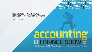 Accounting & Finance Show Wrap Up - Taking Action